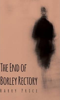 The End Of Borley Rectory Cover Image