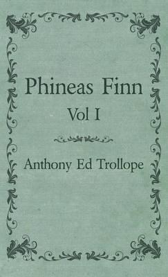Phineas Finn - Vol I Cover Image
