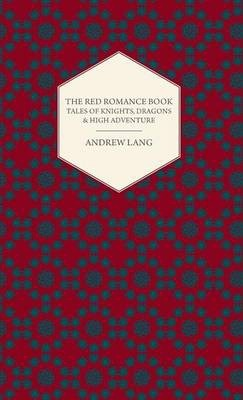 The Red Romance Book - Tales Of Knights, Dragons & High Adventure Cover Image