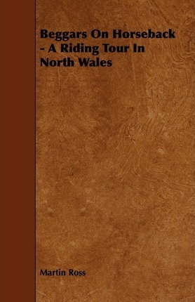 Beggars On Horseback - A Riding Tour In North Wales Cover Image