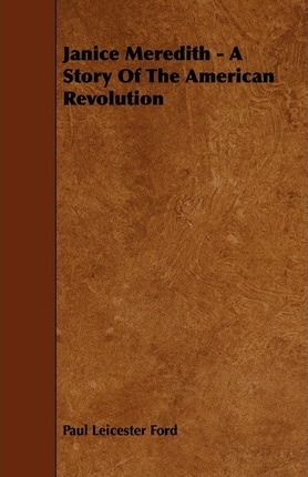 Janice Meredith - A Story Of The American Revolution Cover Image
