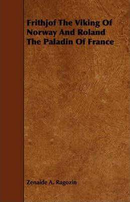 Frithjof The Viking Of Norway And Roland The Paladin Of France Cover Image