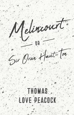 Melincourt - Or, Sir Oran Haut-Ton Cover Image