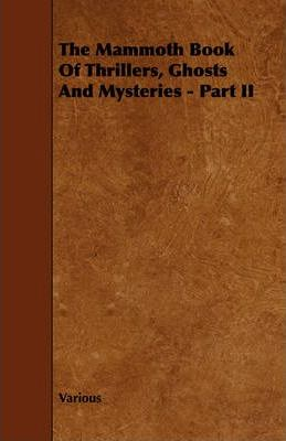 The Mammoth Book Of Thrillers, Ghosts And Mysteries - Part II Cover Image