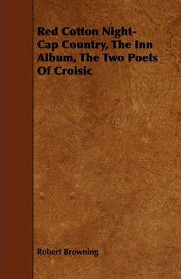 Red Cotton Night-Cap Country, The Inn Album, The Two Poets Of Croisic Cover Image