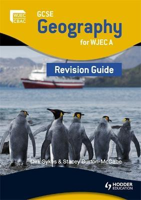 GCSE Geography for WJEC A Revision Guide