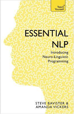 Essential NLP : An introduction to neurolinguistic programming