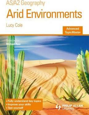 Taken From: https://www.bookdepository.com/Arid-Environments-Advanced-Topic-Master-Lucy-Cole/9781444108347