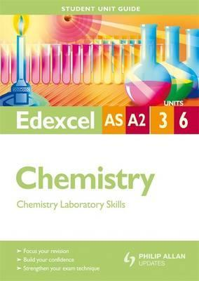 Edexcel AS/A-level Chemistry: Unit 3 & 6