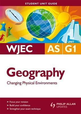 WJEC AS Geography: Unit G1