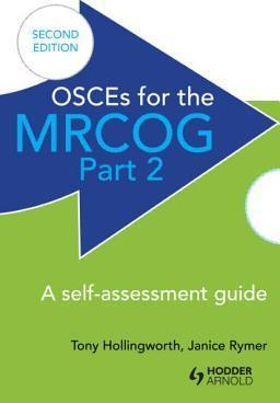 OSCES for the MRCOG: A Self-Assessment Guide Part 2