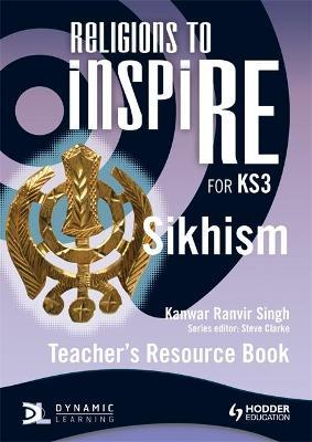 Religions to InspiRE for KS3: Sikhism Teacher's Resource Book