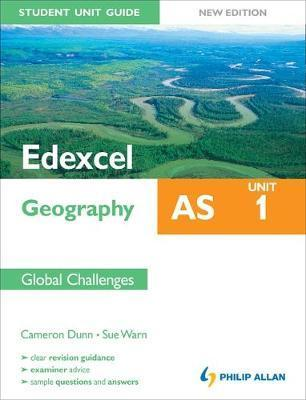 Edexcel AS Geography Student Unit Guide: Unit 1 New Edition Global Challenges: Unit 1