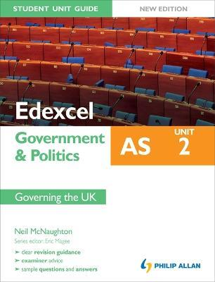 Edexcel AS Government & Politics Student Unit Guide: Unit 2 New Edition Governing the UK