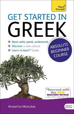 Get Started in Greek Absolute Beginner Course : (Book and audio support)