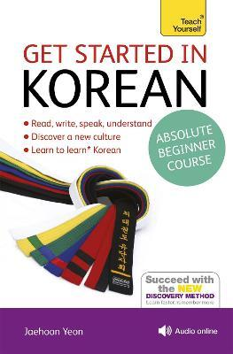 Get Started in Korean Absolute Beginner Course : (Book and audio support)