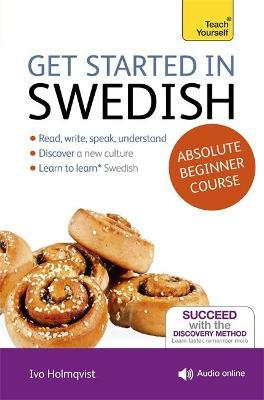 Get Started in Swedish Absolute Beginner Course : (Book and audio support)