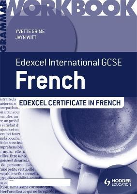 edexcel international gcse and certificate french grammar workbook yvette grime 9781444181074. Black Bedroom Furniture Sets. Home Design Ideas