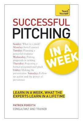 successful pitching for business in a week teach yourself ebook epub tyw