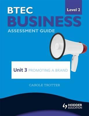 BTEC Business Level 2 Assessment Guide Promoting a Brand Unit 3