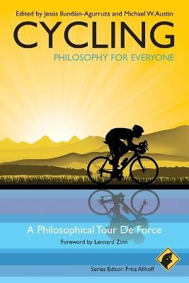 Cycling - Philosophy for Everyone - a Philosophical Tour De Force