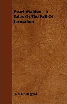 Pearl-Maiden - A Tales Of The Fall Of Jerusalem Cover Image