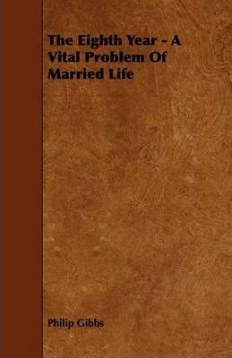 The Eighth Year - A Vital Problem Of Married Life Cover Image