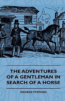 The Adventures Of A Gentleman In Search Of A Horse Cover Image