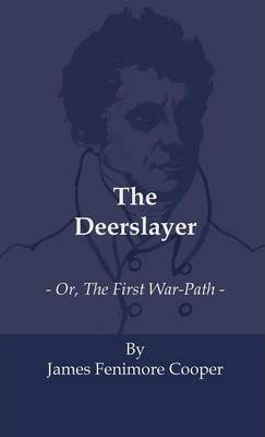 The Deerslayer - Or, The First War-Path Cover Image