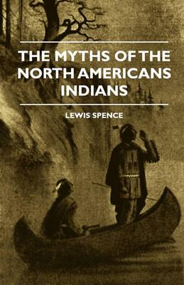 The Myths Of The North Americans Indians Cover Image