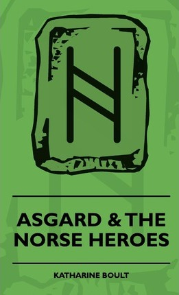 Asgard & The Norse Heroes Cover Image