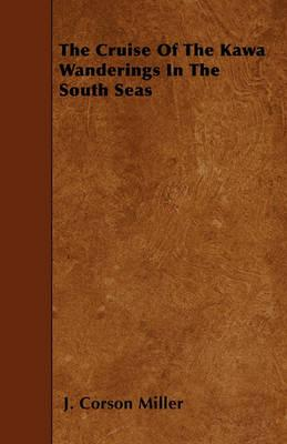 The Cruise Of The Kawa Wanderings In The South Seas Cover Image
