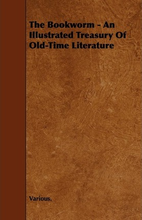 The Bookworm - An Illustrated Treasury Of Old-Time Literature Cover Image