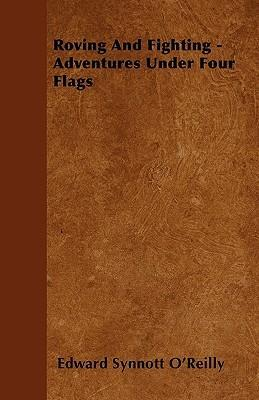 Roving And Fighting - Adventures Under Four Flags Cover Image