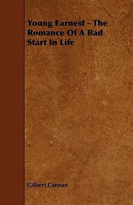 Young Earnest - The Romance Of A Bad Start In Life Cover Image