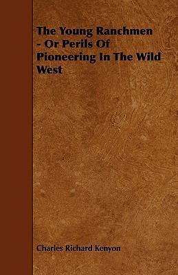 The Young Ranchmen - Or Perils Of Pioneering In The Wild West Cover Image