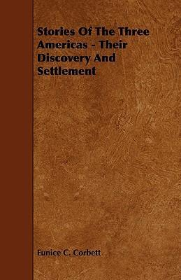 Stories Of The Three Americas - Their Discovery And Settlement Cover Image