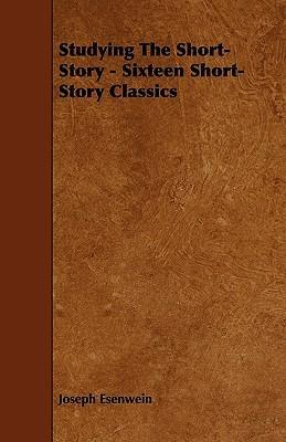 Studying The Short-Story - Sixteen Short-Story Classics Cover Image