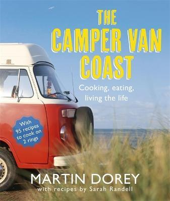The Camper Van Coast : Cooking, Eating, Living the Life