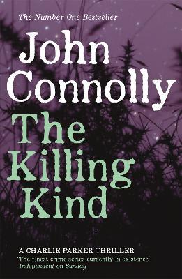 The Killing Kind : A Charlie Parker Thriller: 3
