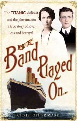 And the Band Played on: The Enthralling Account of What Happened After the Titanic Sank