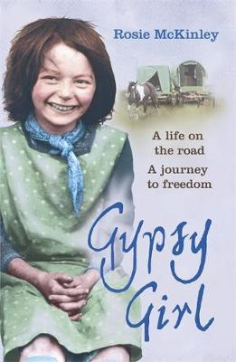 Gypsy Girl : A life on the road. A journey to freedom.