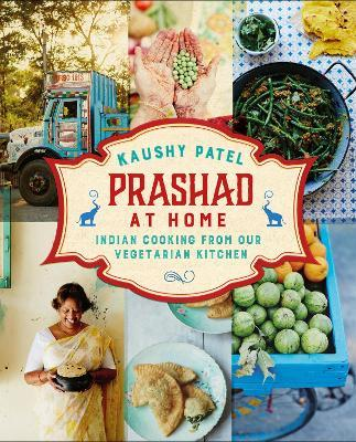 Prashad At Home : Everyday Indian Cooking from our Vegetarian Kitchen