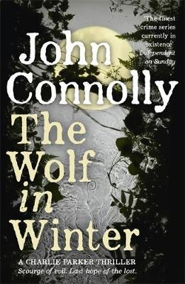 The Wolf in Winter : A Charlie Parker Thriller: 12