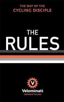 The Rules: The Way of the Cycling Disciple
