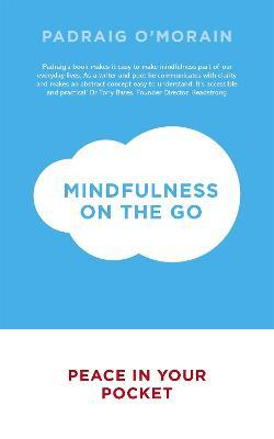 Mindfulness on the Go : Peace in Your Pocket