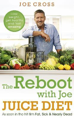 The Reboot with Joe Juice Diet - Lose weight, get healthy and feel amazing