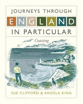 Journeys Through England in Particular: Coasting