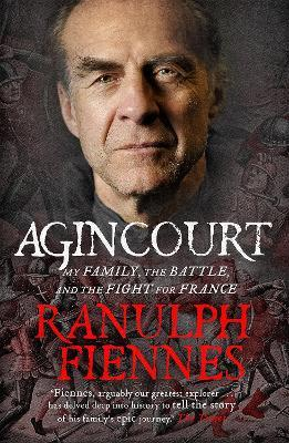 Agincourt : My Family, the Battle and the Fight for France