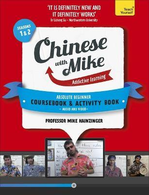 Learn Chinese with Mike Absolute Beginner Coursebook and Activity Book Pack Seasons 1 & 2: Books, Video and Audio Support